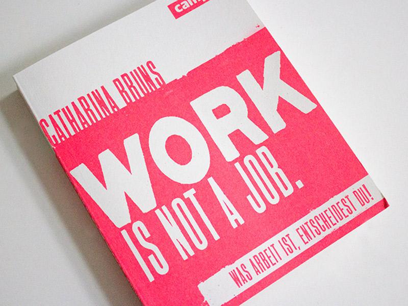 Work is not a job · Gedanken über Arbeit & Leben