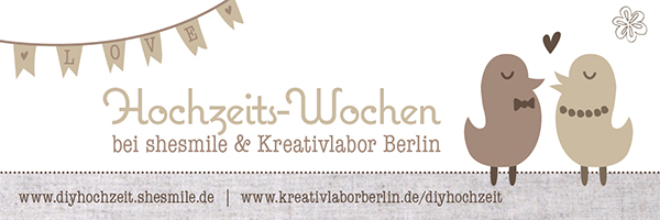 Hochzeitswochen bei shesmile & Kreativlabor Berlin