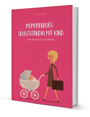 """Mein Buch """"Mompreneurs: Selbstständig mit Kind"""""""