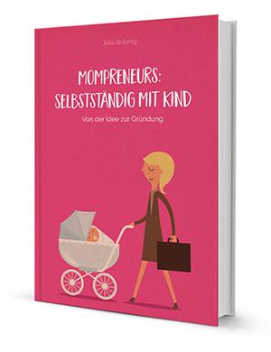 Mein Buch Mompreneurs: Selbstständig mit Kind