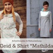 "Unser neues Schnittmuster ist da: Kleid & Shirt ""Mathilda"""