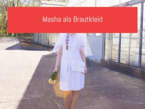 Masha als Brautkleid