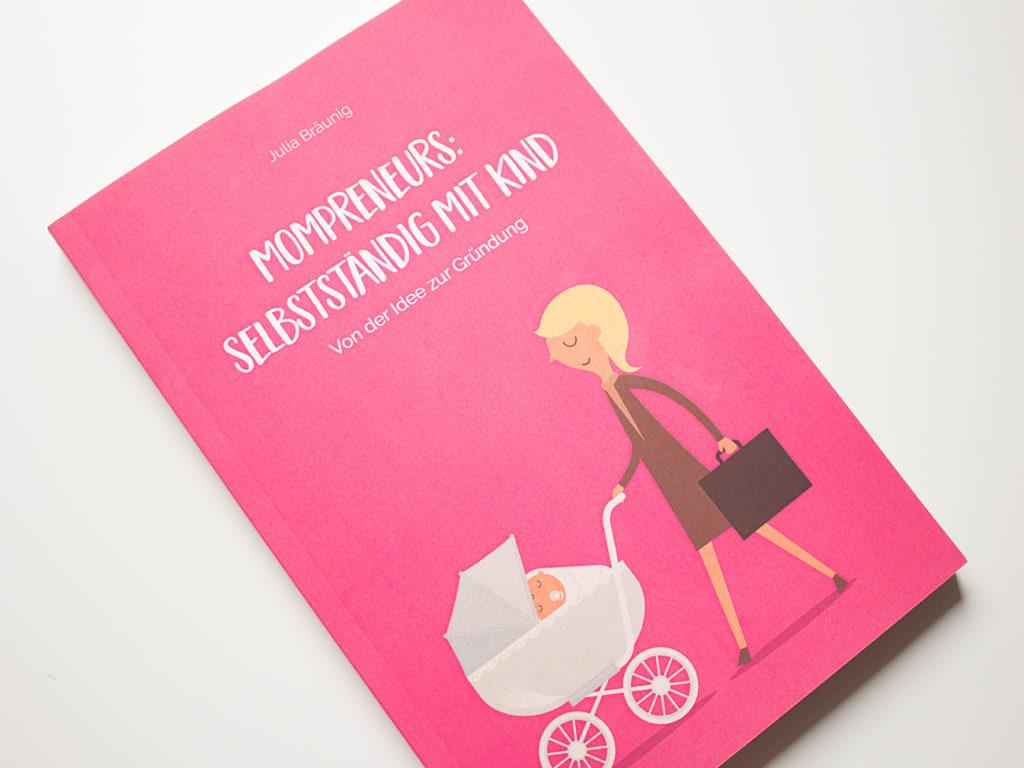 Mein neues Buch ist da: Mompreneurs - Selbstständig mit Kind