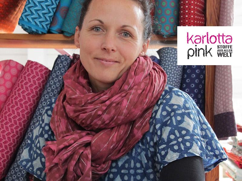 Kreativ-Interview: Karlotta Pink – Stoffe aus aller Welt