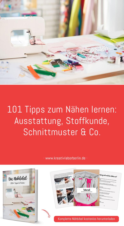 101 Tipps zum Nähen lernen: Ausstattung, Stoffkunde, Schnittmuster & Co.