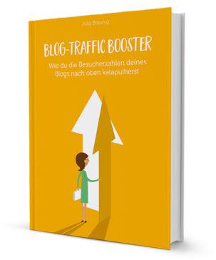 Blog-Traffic Booster: Wie du die Besucherzahlen deines Blogs nach oben katapultierst (Ebook)
