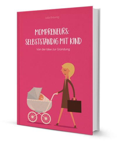 Mompreneurs: Selbstständig mit Kind (PDF-Ebook)