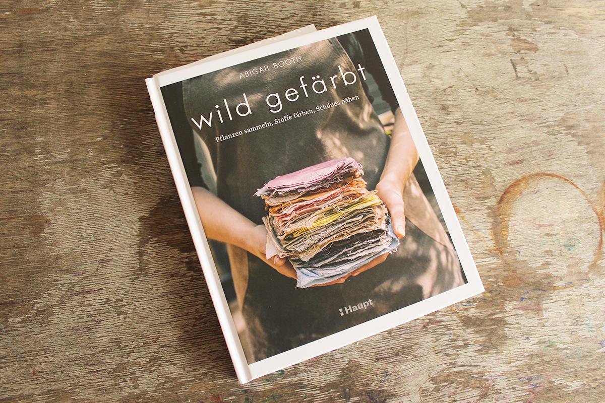 """Buch """"wild gefärbt"""" von Abigail Booth"""